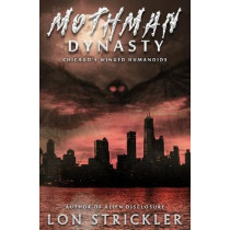 Mothman Dynasty: Chicago's Winged Humanoids by Lon Strickler, 9781954528109