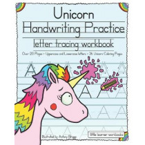 Unicorn Handwriting Practice: Letter Tracing Workbook by Antony Briggs, 9781977749659