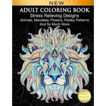 Adult Coloring Book: Stress Relieving Designs Animals, Mandalas, Flowers, Paisley Patterns And So Much More: Coloring Book For Adults by Cindy Elsharouni, 9781979601733