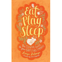 Eat, Play, Sleep: The Essential Guide to Your Baby's First Three Months by Luiza Desouza, 9781982126148