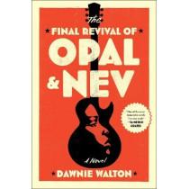 The Final Revival of Opal & Nev by Dawnie Walton, 9781982140168