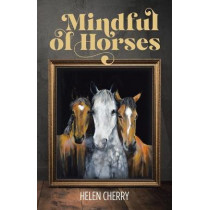 Mindful of Horses by Helen Cherry, 9781982283339