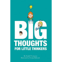 Big Thoughts For Little Thinkers by Daniel Thompson, 9781999829544