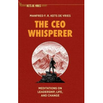 The CEO Whisperer: Meditations on Leadership, Life, and Change by Manfred F. R. Kets de Vries, 9783030626006