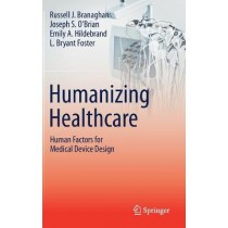 Humanizing Healthcare - Human Factors for Medical Device Design by Russell J. Branaghan, 9783030644321