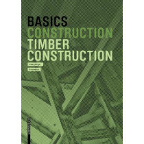 Basics Timber Construction by Ludwig Steiger, 9783035621266