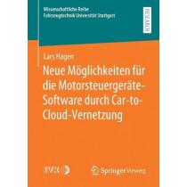 Neue Moeglichkeiten Fur Die Motorsteuergerate-Software Durch Car-To-Cloud-Vernetzung by Lars Hagen, 9783658315641
