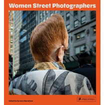 Women Street Photographers by Gulnara Samoilova, 9783791387406