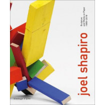 Joel Shapiro: Sculpture and Works on Paper 1969-2019 by Richard Shiff, 9783858818294