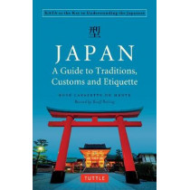 Japan: A Guide to Traditions, Customs and Etiquette: KATA as the Key to Understanding the Japanese by Boye Lafayette De Mente, 9784805314425