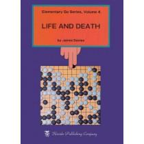 Elementary Go: Volume 4: Life & Death: v. 4 by Mr James Davies, 9784906574131