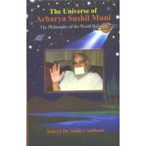 The Universe of Acharya Sushil Muni: The Philosophy of the World Religion by Acarya Sadhvi Sadhana, 9788121510912
