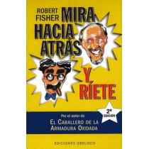 Mira Hacia Atras y Riete by Professor Robert Fisher, 9788477208655