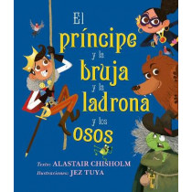 Principe Y La Bruja Y La Ladrona Y Los Osos by Alastair Chisholm, 9788491454144