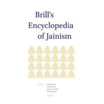 Brill's Encyclopedia of Jainism by John A. Cort, 9789004297463