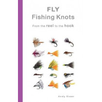 Fly Fishing Knots- From the reel to the hook by Andy Steer, 9789071747205