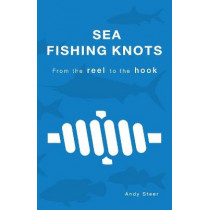 Sea Fishing Knots - from the reel to the hook by Andy Steer, 9789071747274