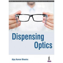 Dispensing Optics by Ajay Kumar Bhootra, 9789352500130