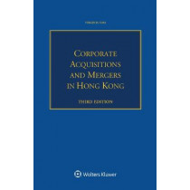 Corporate Acquisitions and Mergers in Hong Kong by Virginia Tam, 9789403513515