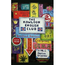 The Kowloon English Club by Stephen Griffiths, 9789887963875